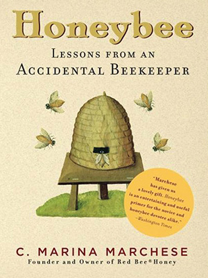 Honeybee Lessons from an Accidental Beekeeper Book
